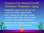 common sun related health problems premature aging