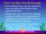 first aid may not be enough