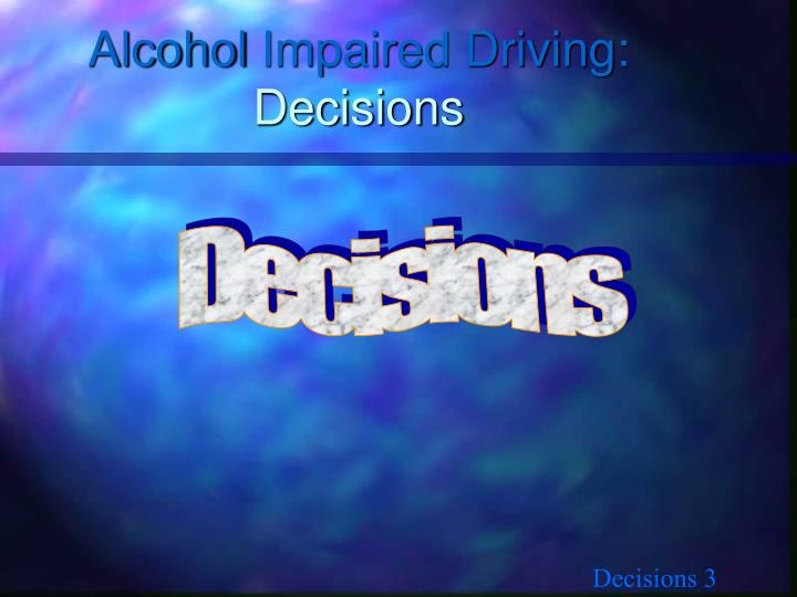 Alcohol impaired driving decisions