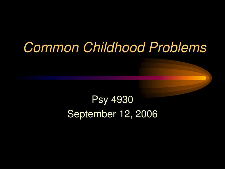 common childhood problems n.