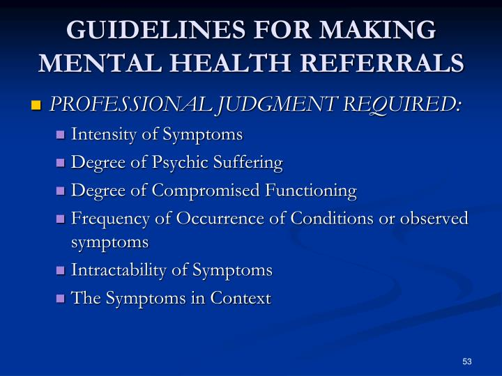 GUIDELINES FOR MAKING MENTAL HEALTH REFERRALS
