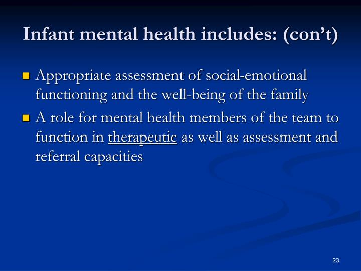Infant mental health includes: (con't)