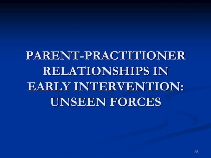 PARENT-PRACTITIONER RELATIONSHIPS IN