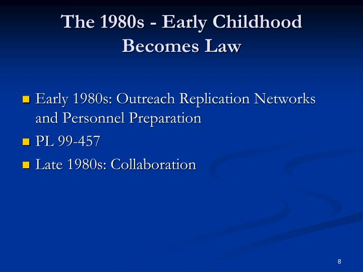 The 1980s - Early Childhood Becomes Law
