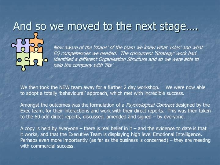 And so we moved to the next stage….