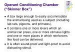operant conditioning chamber skinner box