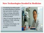 new technologies needed in medicine