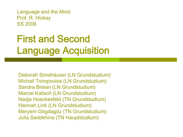 language and the mind prof r hickey ss 2006 first and second language acquisition n.