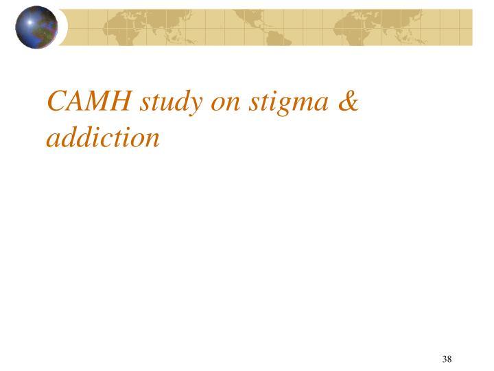 CAMH study on stigma & addiction