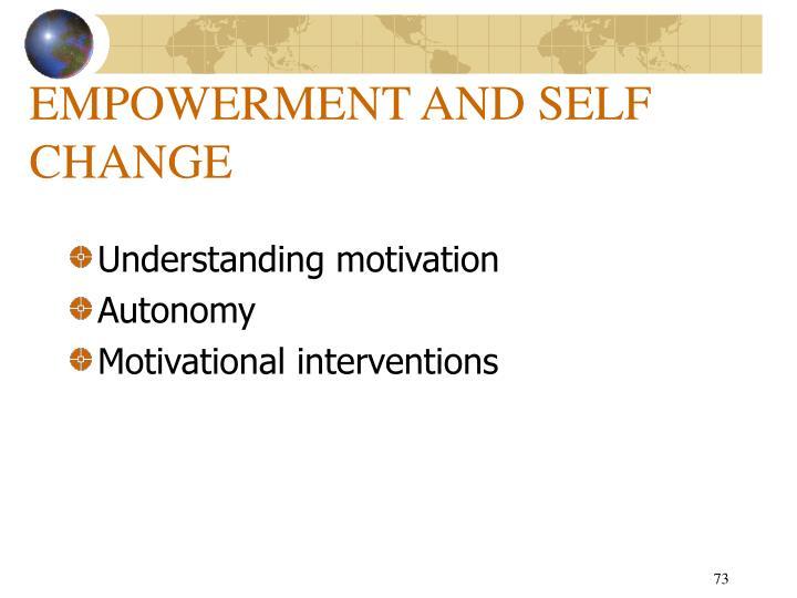 EMPOWERMENT AND SELF CHANGE