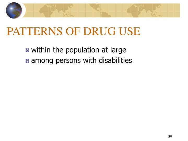 PATTERNS OF DRUG USE