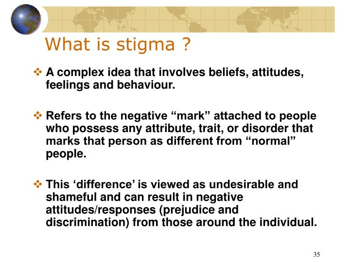What is stigma ?