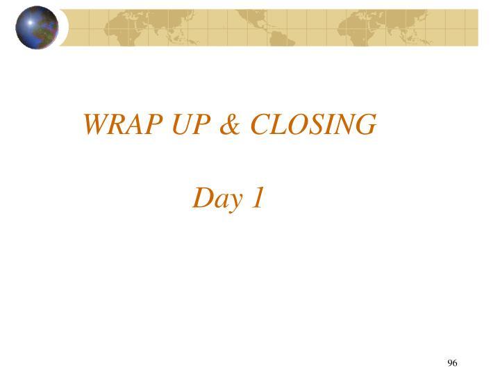 WRAP UP & CLOSING