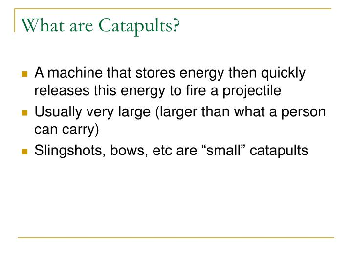 What are catapults