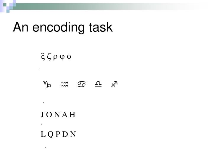 An encoding task