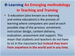 e learning an emerging methodology in teaching and training