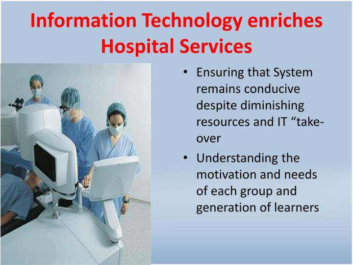 Information Technology enriches Hospital Services