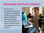 knowledge with touch of button