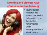 listening and viewing have greater impact on learning