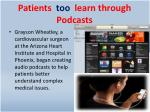 patients too learn through podcasts