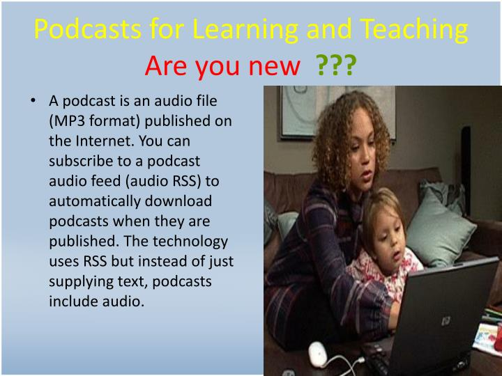 Podcasts for Learning and Teaching