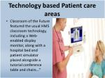 technology based patient care areas