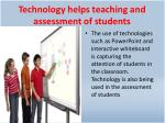 technology helps teaching and assessment of students