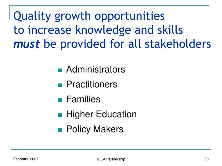 Quality growth opportunities                            to increase knowledge and skills