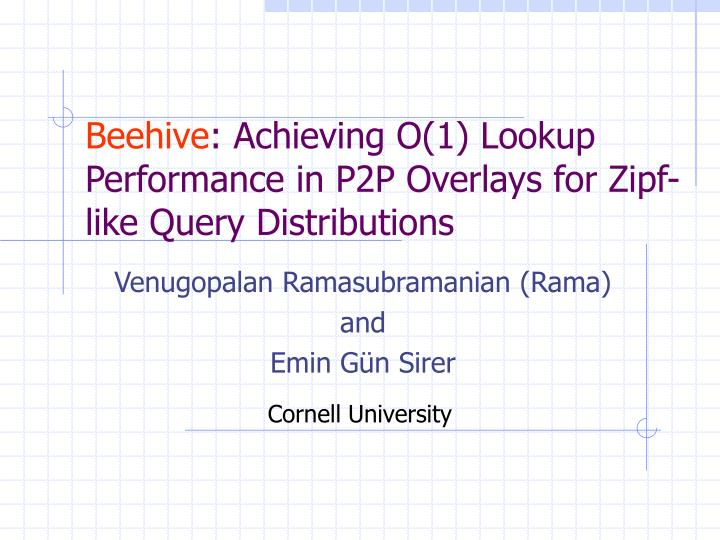 beehive achieving o 1 lookup performance in p2p overlays for zipf like query distributions n.