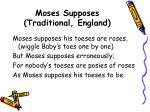 moses supposes traditional england