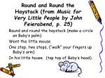 round and round the haystack from music for very little people by john feierabend p 25