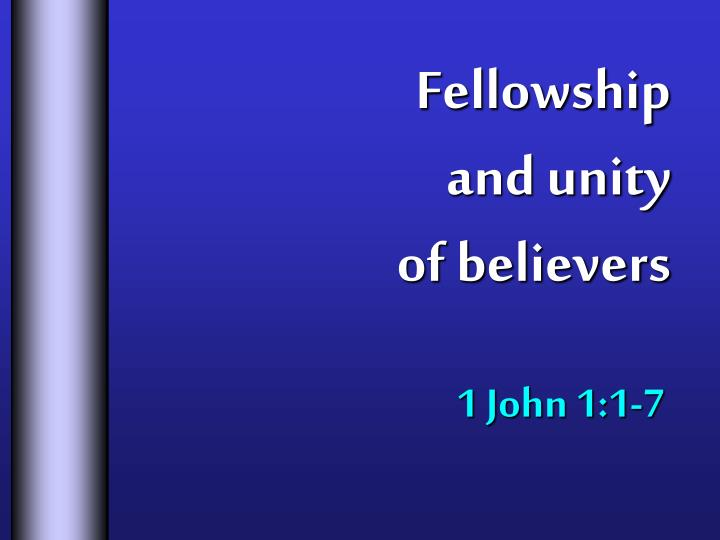 Fellowship and unity of believers