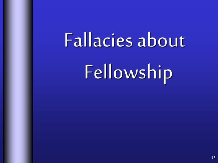 Fallacies about Fellowship