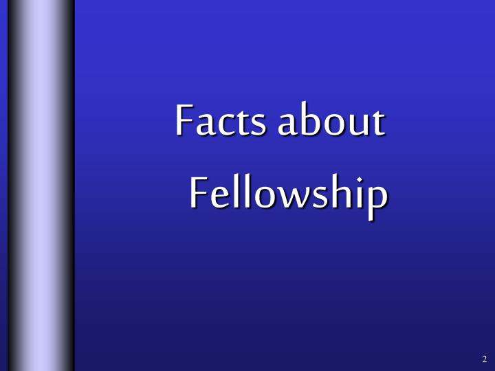 Facts about Fellowship