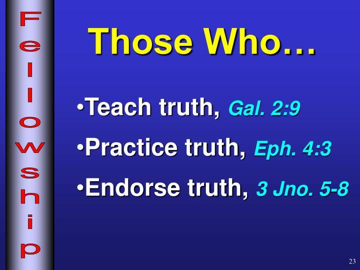 Those Who…