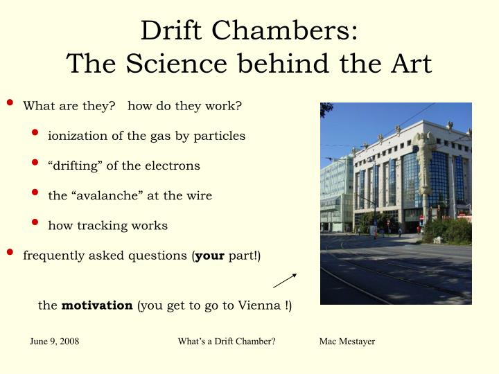 drift chambers the science behind the art n.