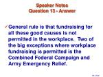 speaker notes question 13 answer
