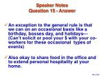 speaker notes question 15 answer