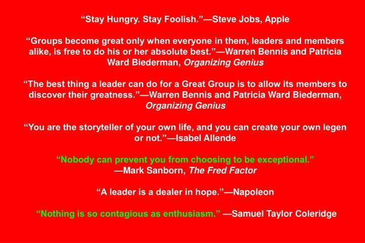 """Stay Hungry. Stay Foolish.""—Steve Jobs, Apple"