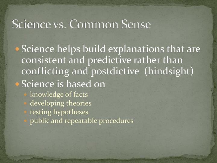 Science vs. Common Sense