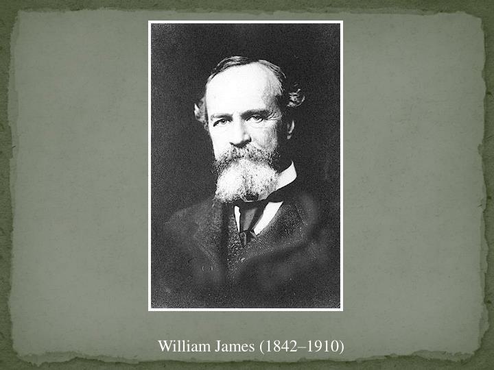 William James (1842–1910)