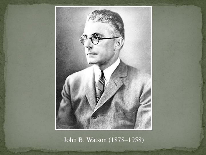 John B. Watson (1878–1958)