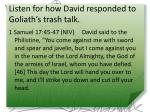 listen for how david responded to goliath s trash talk