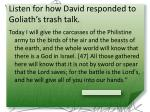 listen for how david responded to goliath s trash talk1