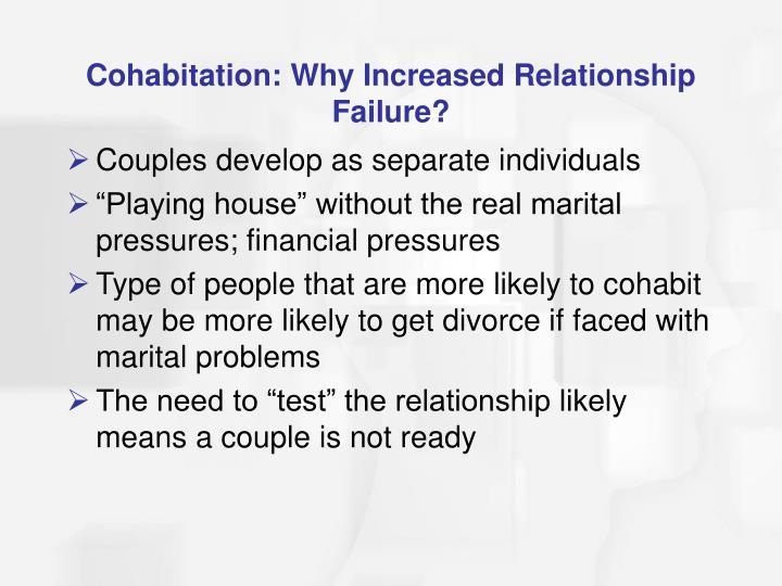 Cohabitation: Why Increased Relationship Failure?