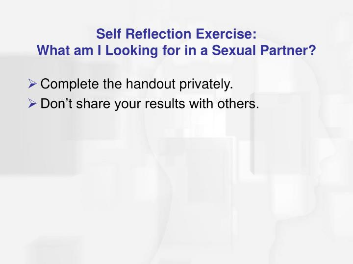Self reflection exercise what am i looking for in a sexual partner