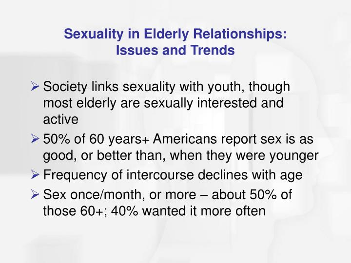 Sexuality in Elderly Relationships: