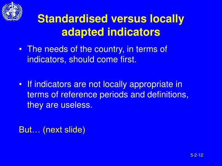 Standardised versus locally adapted indicators