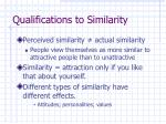 qualifications to similarity