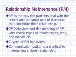 relationship maintenance rm